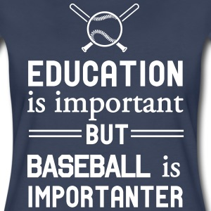 Education important but Baseball is Importanter T-Shirts - Women's Premium T-Shirt
