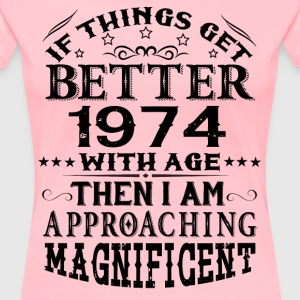 IF THINGS GET BETTER WITH AGE-1974 T-Shirts - Women's Premium T-Shirt