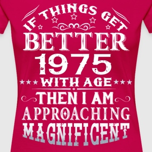 IF THINGS GET BETTER WITH AGE-1975 T-Shirts - Women's Premium T-Shirt