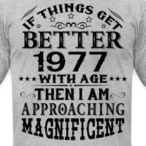 IF THINGS GET BETTER WITH AGE-1977 T-Shirts - Men's T-Shirt by American Apparel