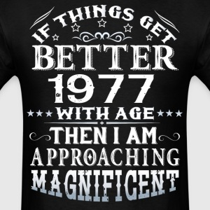 IF THINGS GET BETTER WITH AGE-1977 T-Shirts - Men's T-Shirt