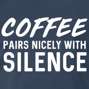 Coffee Pairs Nicely with Silence T-Shirts - Men's Premium T-Shirt