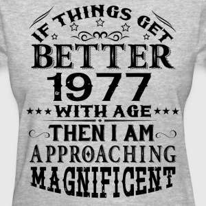 IF THINGS GET BETTER WITH AGE-1977 T-Shirts - Women's T-Shirt