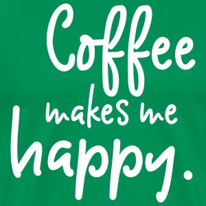 Coffee Makes Me Happy T-Shirts - Men's Premium T-Shirt