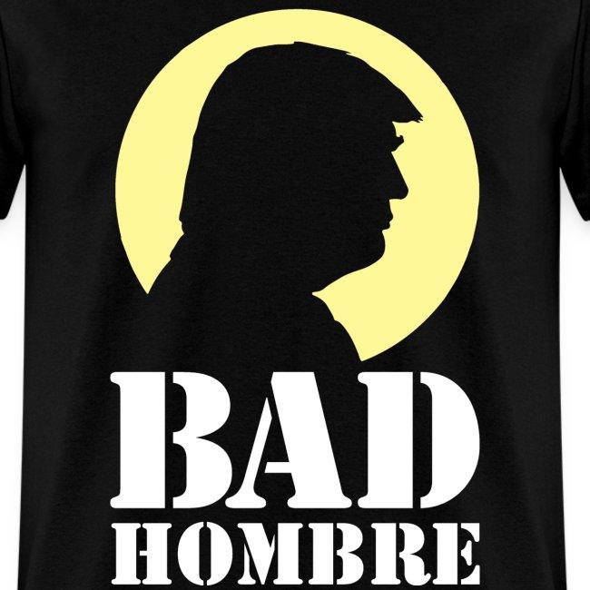 Bad Hombre Yellow Trump