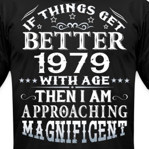 IF THINGS GET BETTER WITH AGE-1979 T-Shirts - Men's T-Shirt by American Apparel
