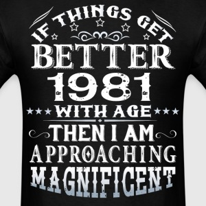 IF THINGS GET BETTER WITH AGE-1981 T-Shirts - Men's T-Shirt