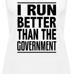 I Run Better Than The Government - Women's Premium Tank Top