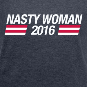 Nasty Woman - Women´s Rolled Sleeve Boxy T-Shirt