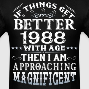 IF THINGS GET BETTER WITH AGE-1988 T-Shirts - Men's T-Shirt