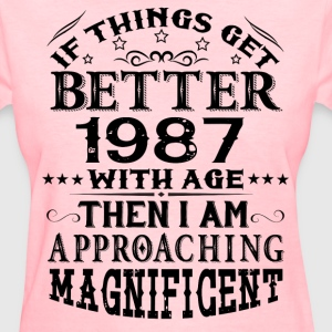 IF THINGS GET BETTER WITH AGE-1987 T-Shirts - Women's T-Shirt