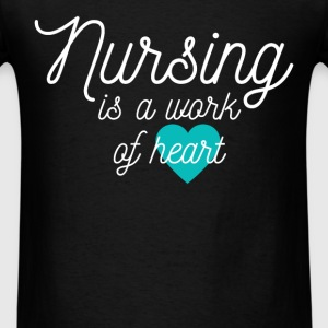 nursing is a work of heart - Men's T-Shirt