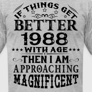 IF THINGS GET BETTER WITH AGE-1988 T-Shirts - Men's T-Shirt by American Apparel