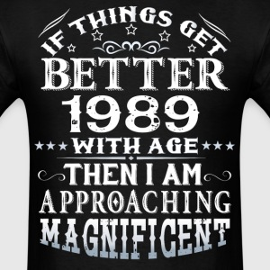 IF THINGS GET BETTER WITH AGE-1989 T-Shirts - Men's T-Shirt