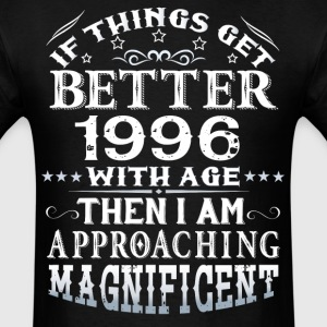 IF THINGS GET BETTER WITH AGE-1996 T-Shirts - Men's T-Shirt