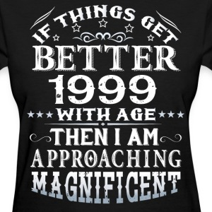 IF THINGS GET BETTER WITH AGE-1999 T-Shirts - Women's T-Shirt