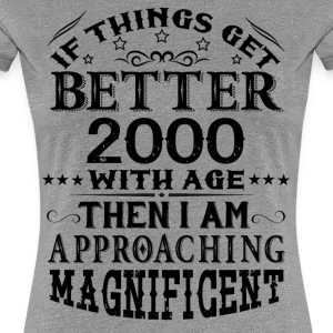 IF THINGS GET BETTER WITH AGE-2000 T-Shirts - Women's Premium T-Shirt