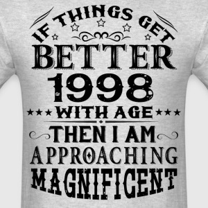 IF THINGS GET BETTER WITH AGE-1998 T-Shirts - Men's T-Shirt