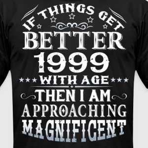 IF THINGS GET BETTER WITH AGE-1999 T-Shirts - Men's T-Shirt by American Apparel