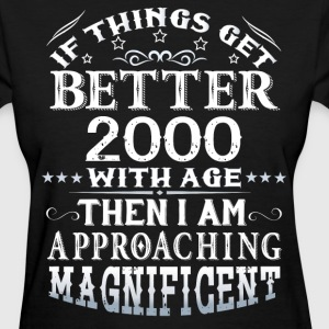 IF THINGS GET BETTER WITH AGE-2000 T-Shirts - Women's T-Shirt