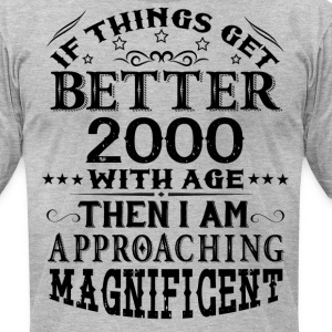 IF THINGS GET BETTER WITH AGE-2000 T-Shirts - Men's T-Shirt by American Apparel