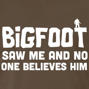 Bigfoot saw me and no one believes him T-Shirts - Men's Premium T-Shirt