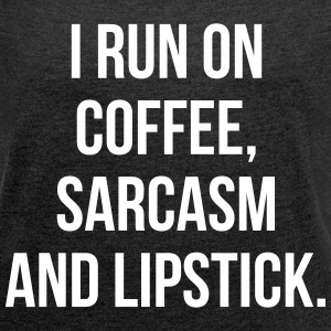 Coffee Sarcasm Lipstick - Women´s Roll Cuff T-Shirt