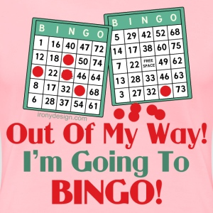 Bingo Funny Saying - Women's Premium T-Shirt