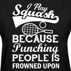 I Play Squash T shirt - Women's T-Shirt