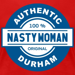 Women's Authentic Durham Nasty Woman premium tee - Women's Premium T-Shirt
