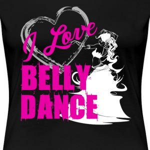 Love Belly Dance Shirt - Women's Premium T-Shirt