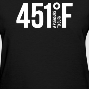 451 A Pleasure To Burn F - Women's T-Shirt