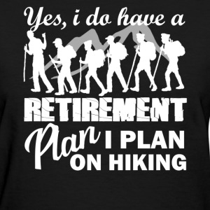 Retirement Plan On Hiking - Women's T-Shirt