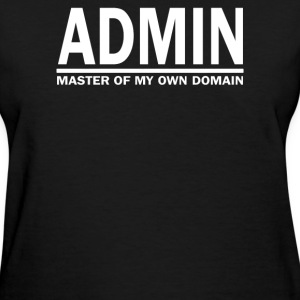 Admin Master Of My Own Domain - Women's T-Shirt