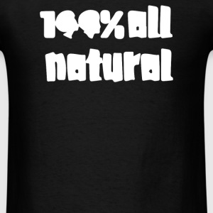 All Natural - Men's T-Shirt