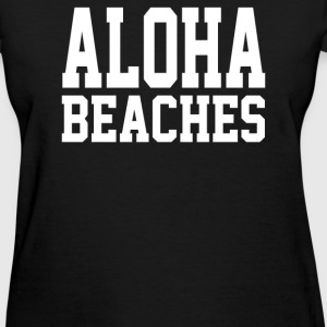 Aloha Beaches - Women's T-Shirt