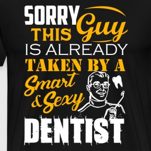 Taken By Sexy Dentist - Men's Premium T-Shirt