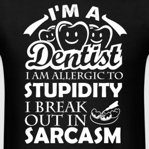 I'm A Dentist Shirts - Men's T-Shirt