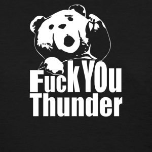 Ted Fuck You Thunder  Film - Women's T-Shirt