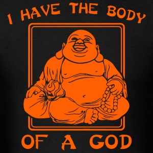 I Have The Body Of A God - Men's T-Shirt