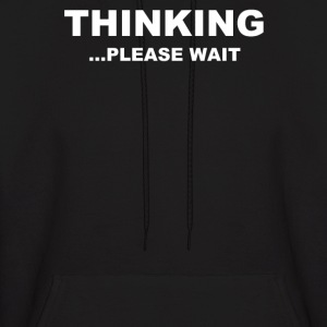 Thinking Please Wait - Men's Hoodie