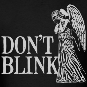 Don't Blink T-Shirts - Men's T-Shirt