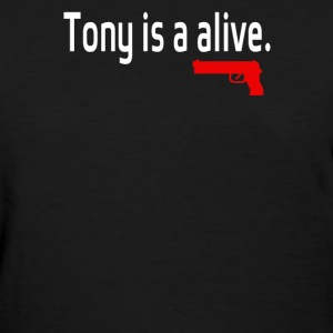 Tony is alive Sopranos - Women's T-Shirt