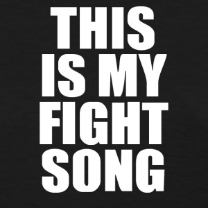 This is my Fight Song - Women's T-Shirt