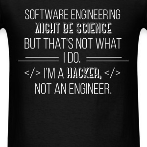 Software engineering might be science but that's n - Men's T-Shirt