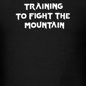 training to fight the mountain - Men's T-Shirt
