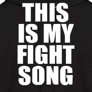 This is my Fight Song - Men's Hoodie