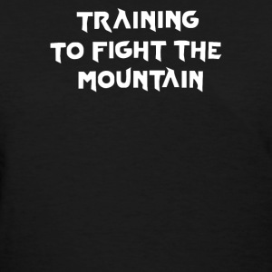 training to fight the mountain - Women's T-Shirt