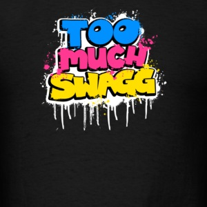Too Much Swagg Graffiti - Men's T-Shirt