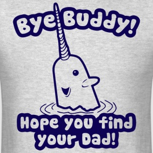 Bye Buddy Hope You Find Your Dadac - Men's T-Shirt